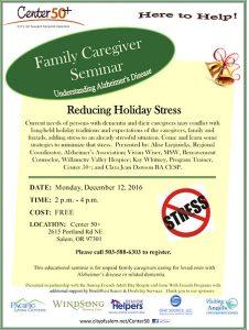 Understanding Alzheimer's Disease Family Caregiver Seminar: Reducing Holiday Stress @ Center 50+ | Salem | Oregon | United States