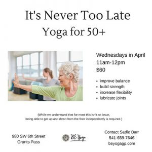Never Too Late! A Gentle Yoga Class for 50+ @ BE Yoga | Grants Pass | Oregon | United States