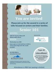 Senior 101 - The Truth about Independent Living, Assisted Living and Memory Care. Is there a difference? @ Albany Public Library | Albany | Oregon | United States
