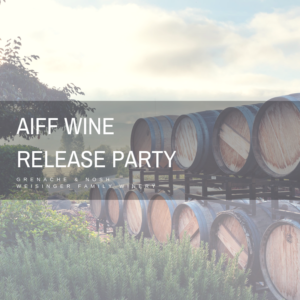 AIFF Wine Release Party @ Weisinger Family Vineyard