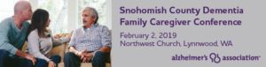 Snohomish County Dementia Family Caregiver Conference @ Northwest Church