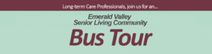 LT Care Professionals - Bus Tour of Emerald Valley Senior Living @ Sweetbriar Villa Assisted & Memory Care Living