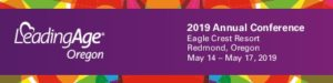 2019 LeadingAge Oregon Annual Conference @ Eagle Crest Resort