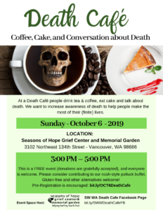 SW Washington Death Cafe at Seasons of Hope @ Community Home Health & Hospice Seasons of Hope Grief Center & Memorial Garden