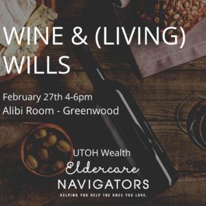 Wine and (Living) Wills @ Alibi Room - Greenwood