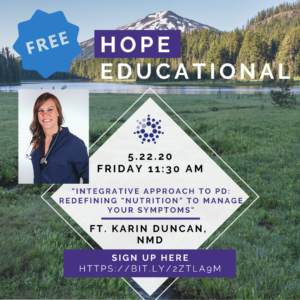 """HOPE Educational Webinar: Dr. Karin Duncan presenting """"Integrative Approach to PD: Redefining """"Nutrition"""" to Manage your Symptoms"""" @ Virtual"""