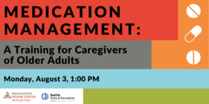 Medication Management: A Training for Caregivers of Older Adults @ Washington Poison Center