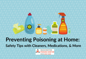 Preventing Poisoning During COVID-19: Safety Tips with Cleaners, Medications, & More @ Online