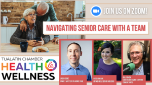 Health & Wellness: Navigating Senior Care with a Team @ Tualatin Chamber of Commerce
