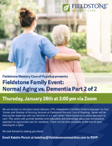 Normal Aging vs. Dementia Aging Part 2 @ Online Zoom Meeting @ Fieldstone Memory Care of Puyallup