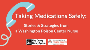 Taking Medications Safely: Stories & Strategies from a Poison Center Nurse @ Online: GoToTraining