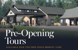 Pre-Opening Tours - Deer Ridge Memory Care Community! @ Deer Ridge Memory Care Community