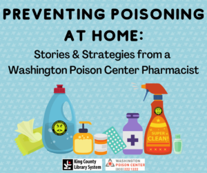Preventing Poisoning At Home: Stories & Strategies from a WA Poison Center Pharmacist @ GoToTraining