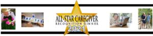 All-Star Caregiver Recognition Dinner @ TBD