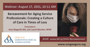 Bereavement for Aging Service Professionals: Creating a Culture of Care in Times of Loss @ Zoom